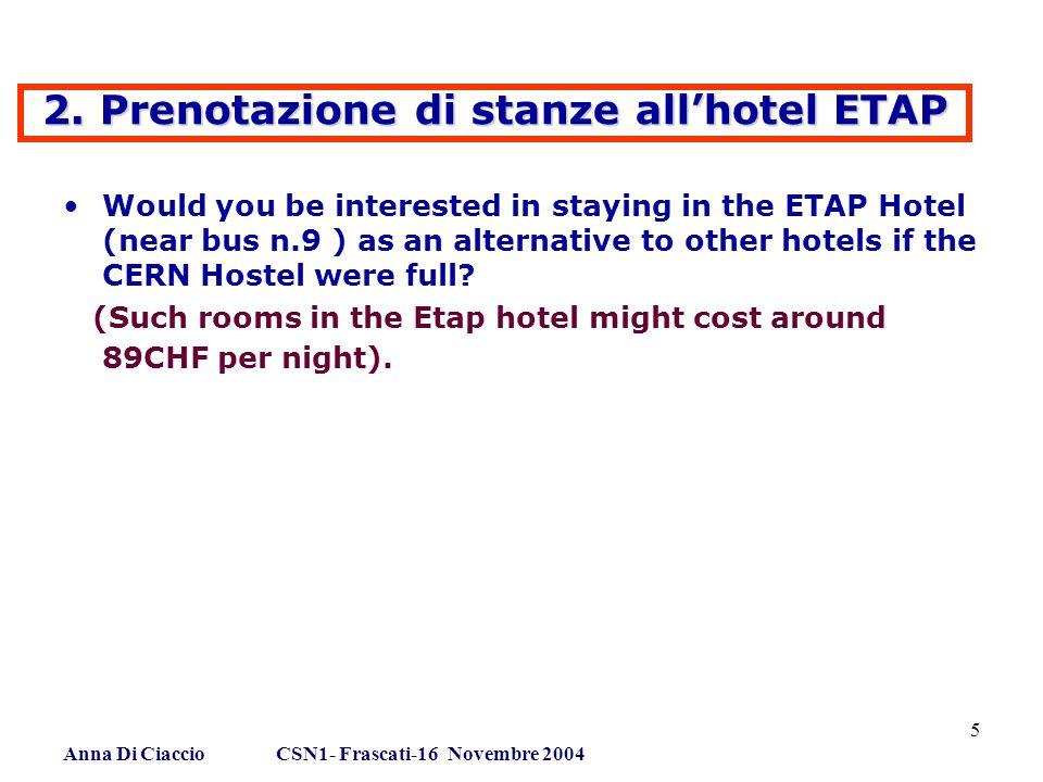 Anna Di Ciaccio CSN1- Frascati-16 Novembre 2004 5 2.