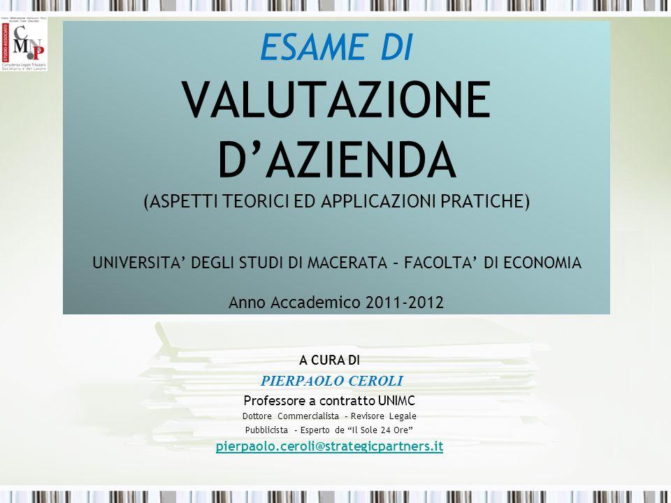 Agenda del Corso di Esame Metodo di Valutazione: Reddituale LEZIONE N.4 VENERDI' 18 NOVEMBRE 2011 ORE 14 -16 pierpaolo.ceroli@strategicpartners.it 2