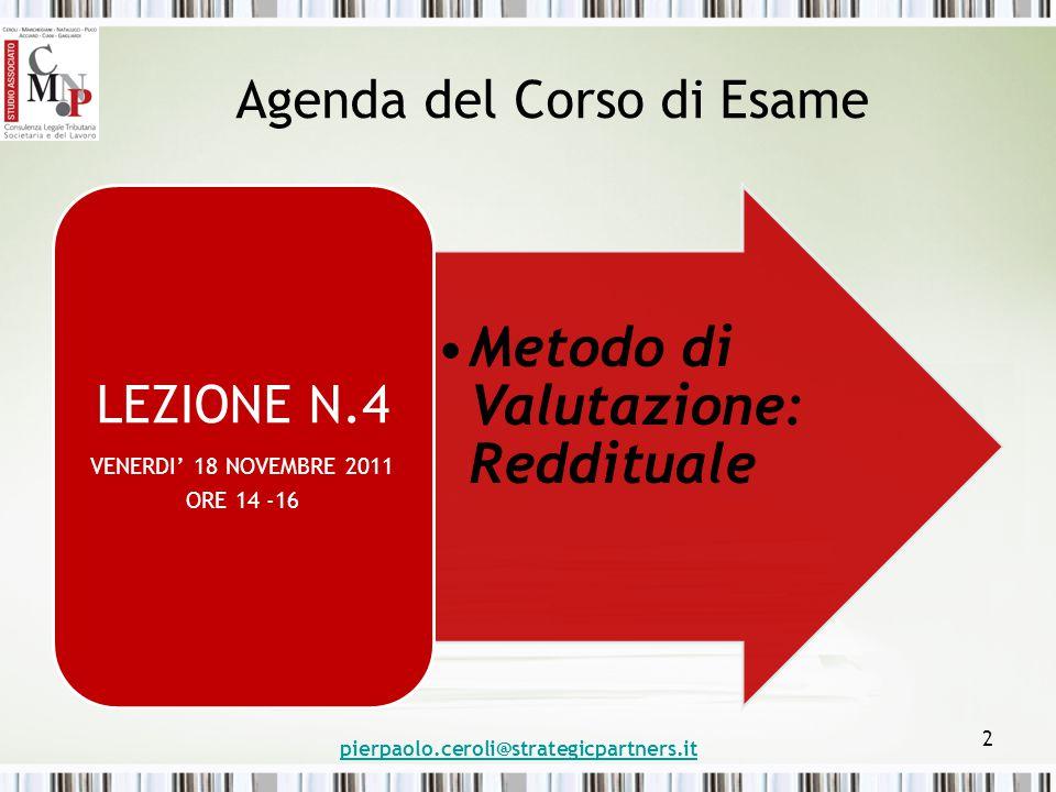 Argomenti di approfondimento 1 Analisi del Metodo Reddituale 2 Reddito Prospettico 3 Normalizzazione del Reddito pierpaolo.ceroli@strategicpartners.it 3