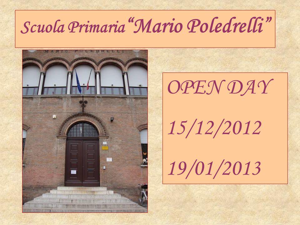 "Scuola Primaria ""Mario Poledrelli"" OPEN DAY 15/12/2012 19/01/2013"