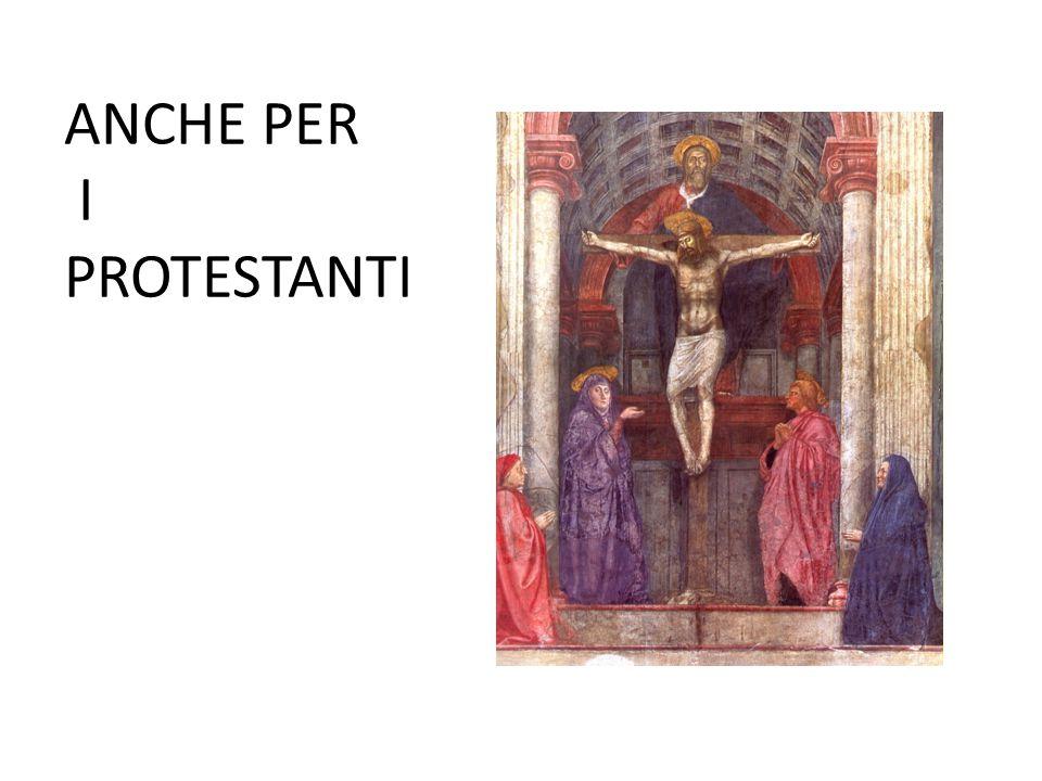 ANCHE PER I PROTESTANTI