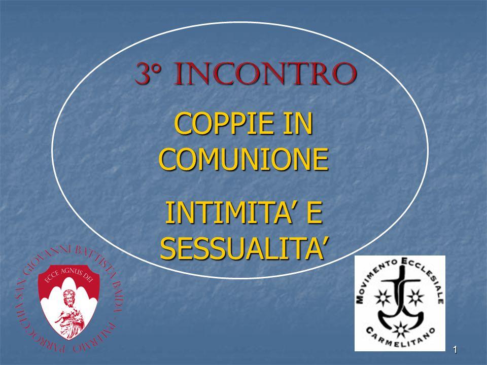 1 3° incontro COPPIE IN COMUNIONE INTIMITA' E SESSUALITA'