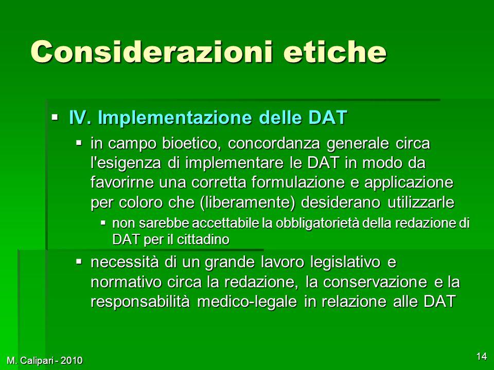 M. Calipari - 2010 14 Considerazioni etiche  IV.