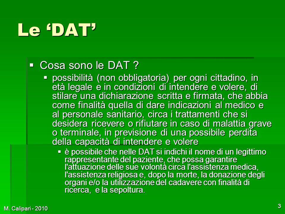 M. Calipari - 2010 3 Le 'DAT'  Cosa sono le DAT .