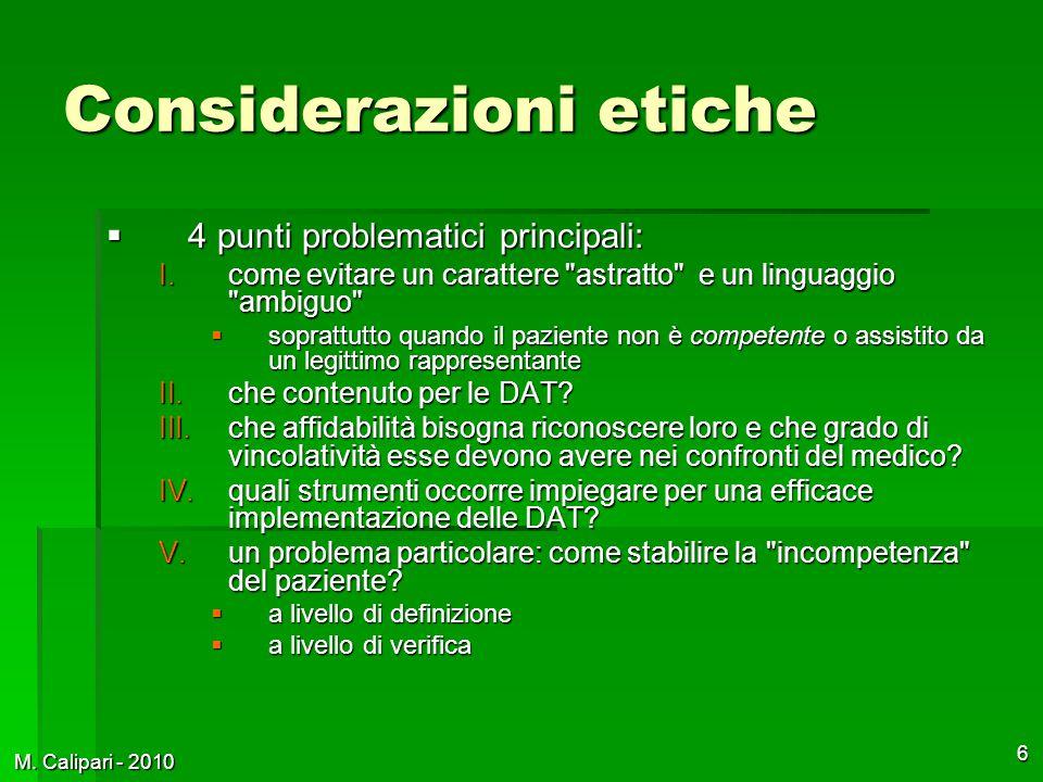 M. Calipari - 2010 6 Considerazioni etiche  4 punti problematici principali: I.come evitare un carattere