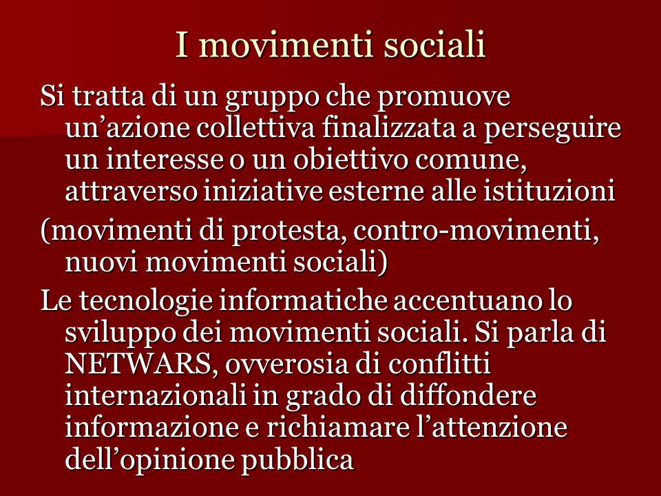 I movimenti sociali Si tratta di un gruppo che promuove un'azione collettiva finalizzata a perseguire un interesse o un obiettivo comune, attraverso i