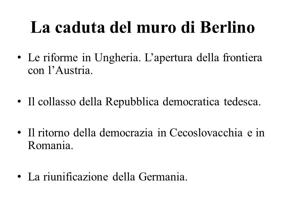 La caduta del muro di Berlino Le riforme in Ungheria.