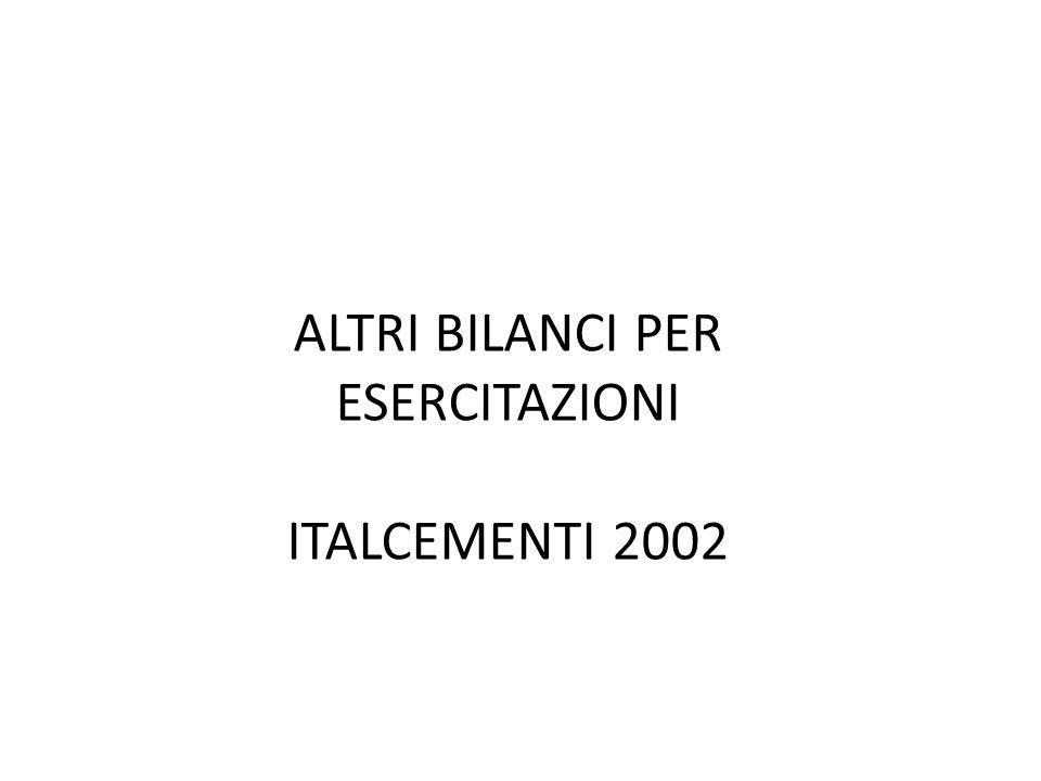 ALTRI BILANCI PER ESERCITAZIONI ITALCEMENTI 2002