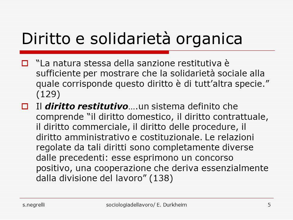 """s.negrellisociologiadellavoro/ E. Durkheim5 Diritto e solidarietà organica  """"La natura stessa della sanzione restitutiva è sufficiente per mostrare c"""