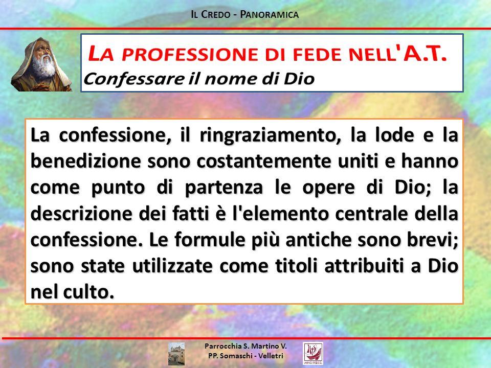 Parrocchia S. Martino V. PP. Somaschi - Velletri La confessione, il ringraziamento, la lode e la benedizione sono costantemente uniti e hanno come pun