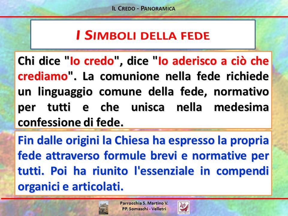 I L C REDO - P ANORAMICA Parrocchia S. Martino V. PP. Somaschi - Velletri Chi dice