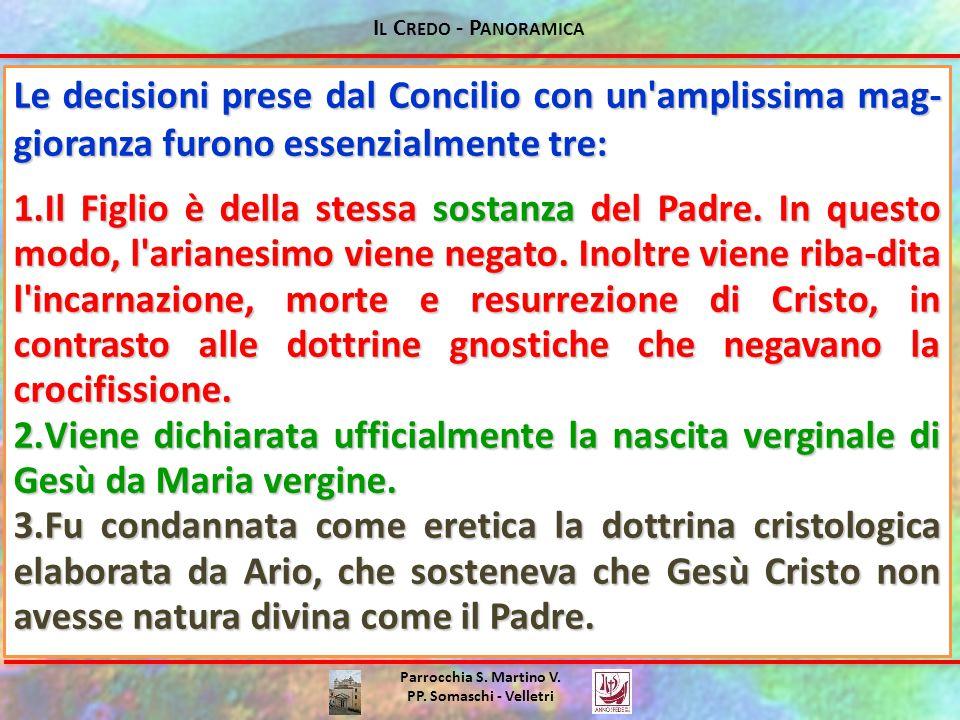 Parrocchia S. Martino V. PP. Somaschi - Velletri Le decisioni prese dal Concilio con un'amplissima mag- gioranza furono essenzialmente tre: 1.Il Figli