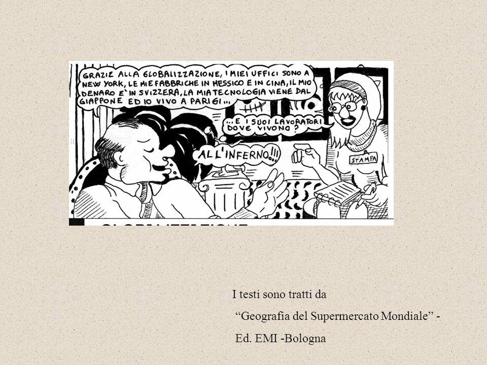 """I testi sono tratti da """"Geografia del Supermercato Mondiale"""" - Ed. EMI -Bologna"""
