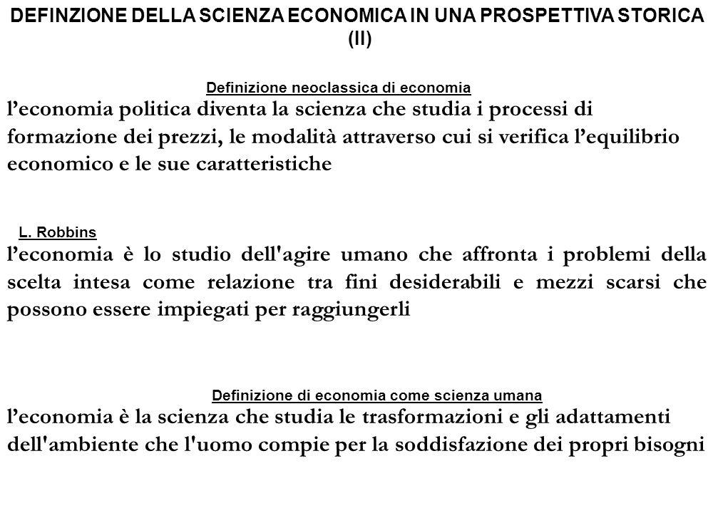 l'economia politica diventa la scienza che studia i processi di formazione dei prezzi, le modalità attraverso cui si verifica l'equilibrio economico e