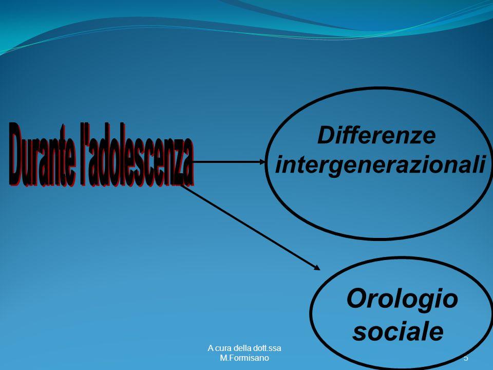 A cura della dott.ssa M.Formisano - 5 Differenze intergenerazionali Orologio sociale