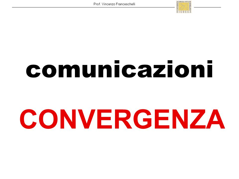 Prof. Vincenzo Franceschelli comunicazioni CONVERGENZA