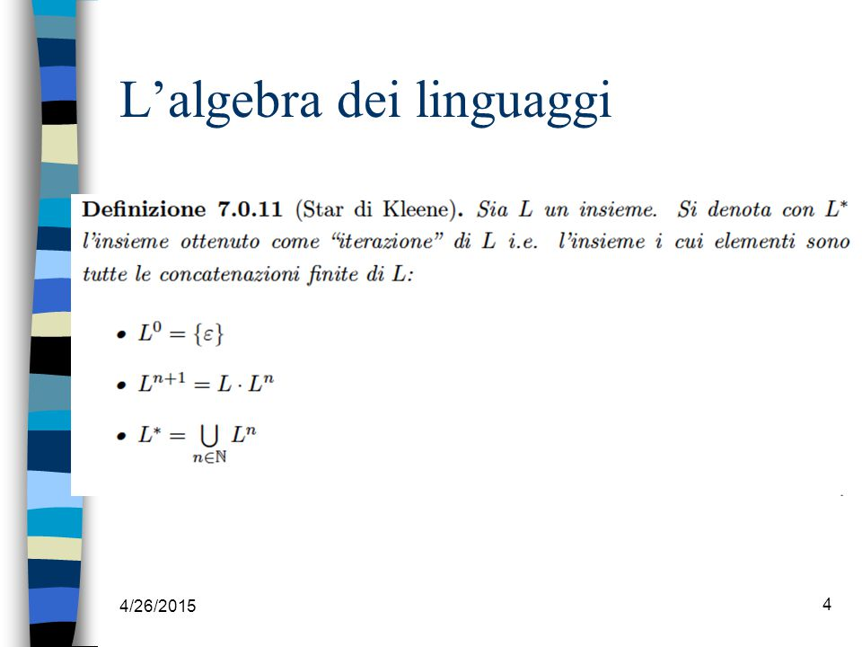 4/26/2015 4 L'algebra dei linguaggi