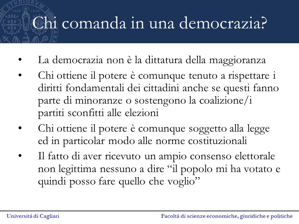 Università di Cagliari Facoltà di scienze economiche, giuridiche e politiche Chi comanda in una democrazia? La democrazia non è la dittatura della mag