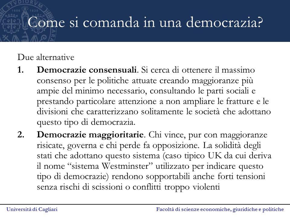 Università di Cagliari Facoltà di scienze economiche, giuridiche e politiche Come si comanda in una democrazia? Due alternative 1.Democrazie consensua