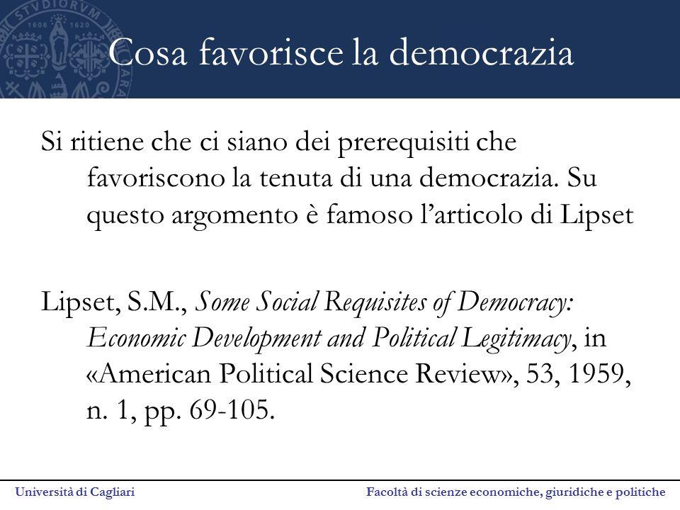 Università di Cagliari Facoltà di scienze economiche, giuridiche e politiche Cosa favorisce la democrazia Si ritiene che ci siano dei prerequisiti che