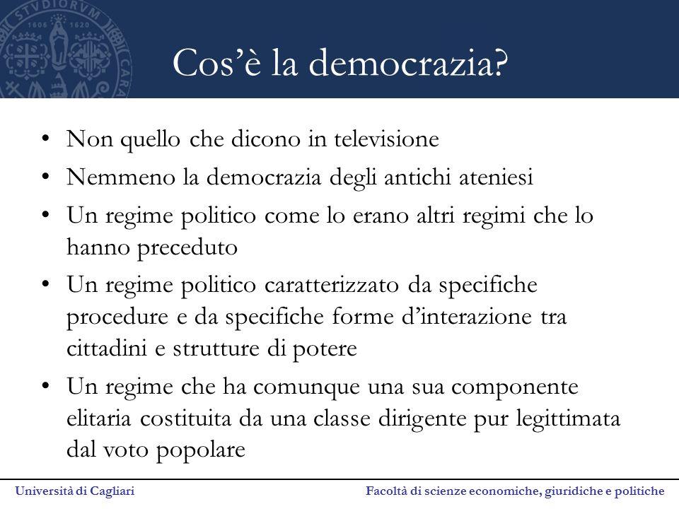 Università di Cagliari Facoltà di scienze economiche, giuridiche e politiche Cos'è la democrazia? Non quello che dicono in televisione Nemmeno la demo