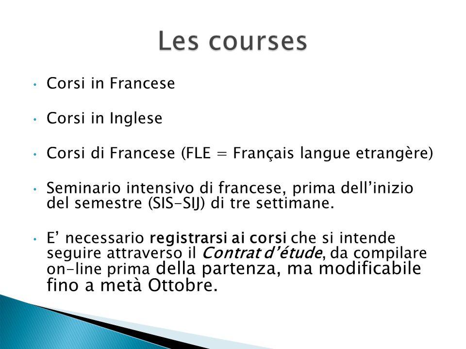 Corsi in Francese Corsi in Inglese Corsi di Francese (FLE = Français langue etrangère) Seminario intensivo di francese, prima dell'inizio del semestre