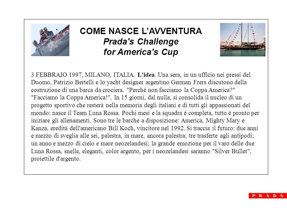 COME NASCE L'AVVENTURA Prada s Challenge for America s Cup 3 FEBBRAIO 1997, MILANO, ITALIA.