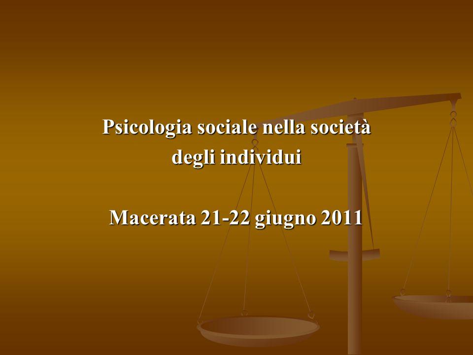 Psicologia sociale nella società degli individui Macerata 21-22 giugno 2011