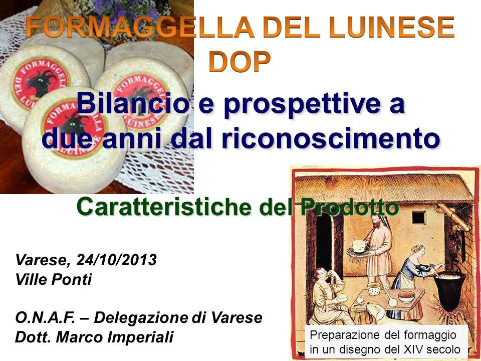 Preparazione del formaggio in un disegno del XIV secolo Bilancio e prospettive a due anni dal riconoscimento Bilancio e prospettive a due anni dal riconoscimento Varese, 24/10/2013 Ville Ponti O.N.A.F.