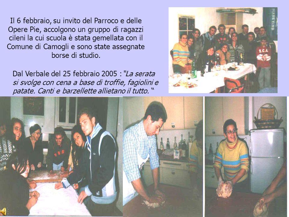 """Dal Verbale del 25 febbraio 2005 :""""La serata si svolge con cena a base di troffie, fagiolini e patate. Canti e barzellette allietano il tutto. """" Il 6"""
