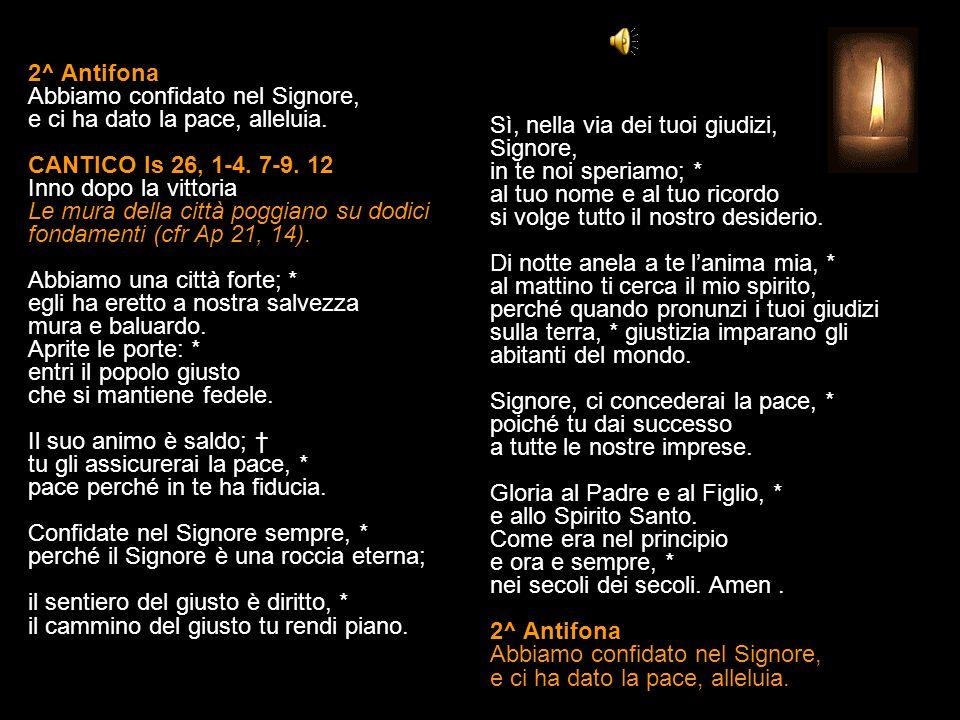 1^ Antifona Ritorna a darci la vita, o Dio: e il tuo popolo si allieterà in te, alleluia.