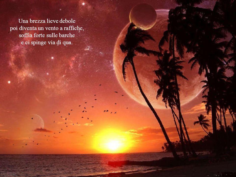 In un mare calmo e immobile, con un cielo senza nuvole non si riesce a navigare, proseguire non si può.