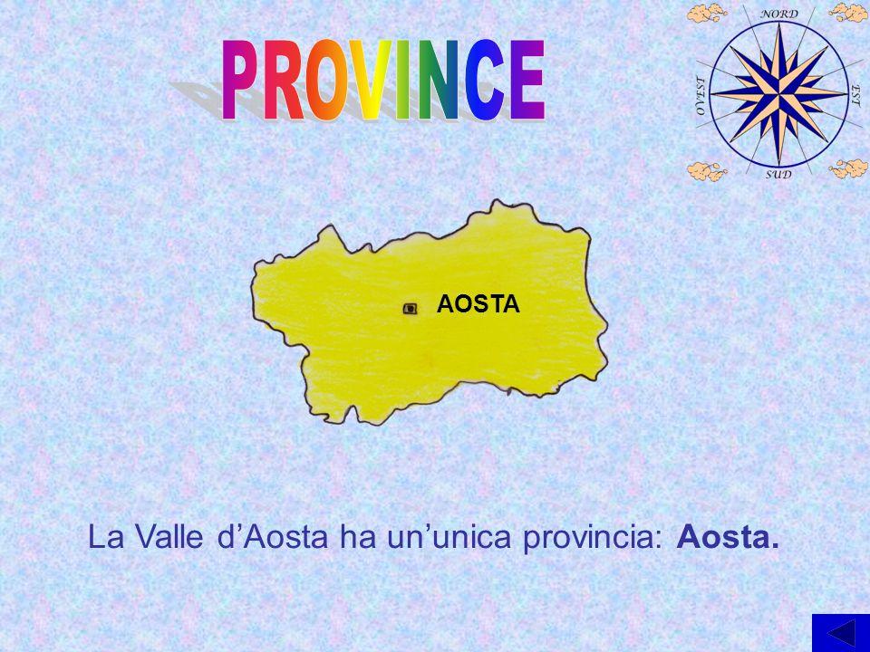 La Valle d'Aosta ha un'unica provincia: Aosta. AOSTA