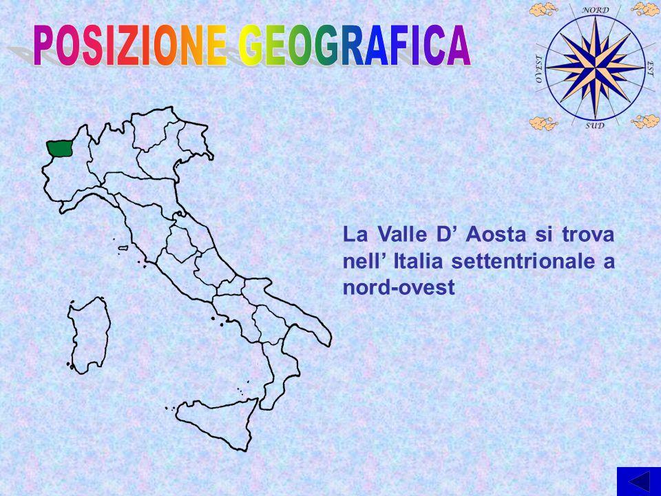 La Valle D' Aosta si trova nell' Italia settentrionale a nord-ovest