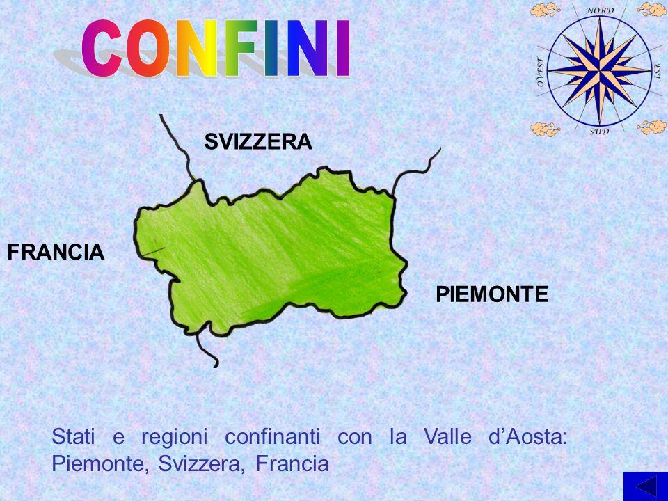 Stati e regioni confinanti con la Valle d'Aosta: Piemonte, Svizzera, Francia SVIZZERA FRANCIA PIEMONTE