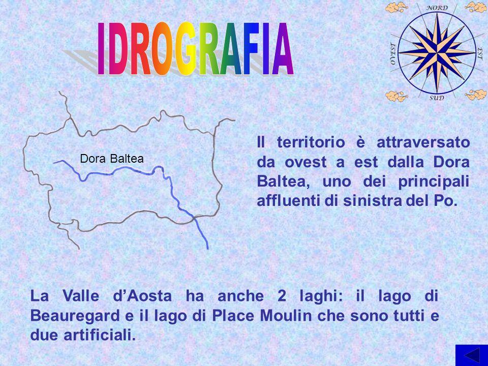Dora Baltea Il territorio è attraversato da ovest a est dalla Dora Baltea, uno dei principali affluenti di sinistra del Po. La Valle d'Aosta ha anche