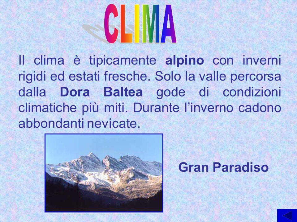 Il clima è tipicamente alpino con inverni rigidi ed estati fresche. Solo la valle percorsa dalla Dora Baltea gode di condizioni climatiche più miti. D