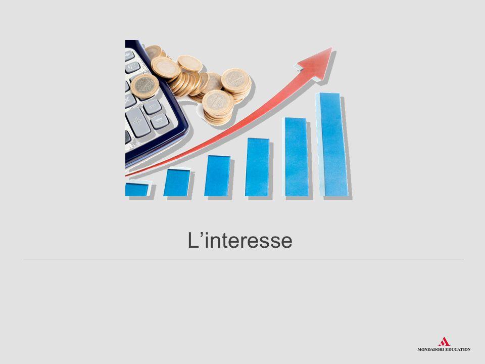 L'interesse è il compenso che spetta a chi cede la disponibilità di un capitale per un determinato periodo di tempo.