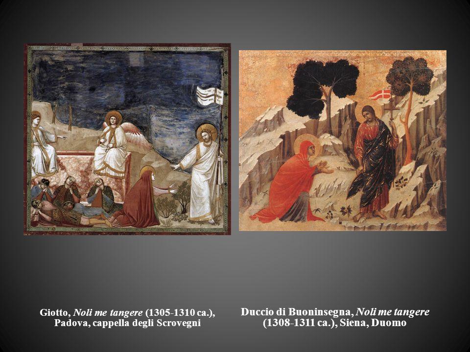 Giotto, Noli me tangere (1305-1310 ca.), Padova, cappella degli Scrovegni Duccio di Buoninsegna, Noli me tangere (1308-1311 ca.), Siena, Duomo