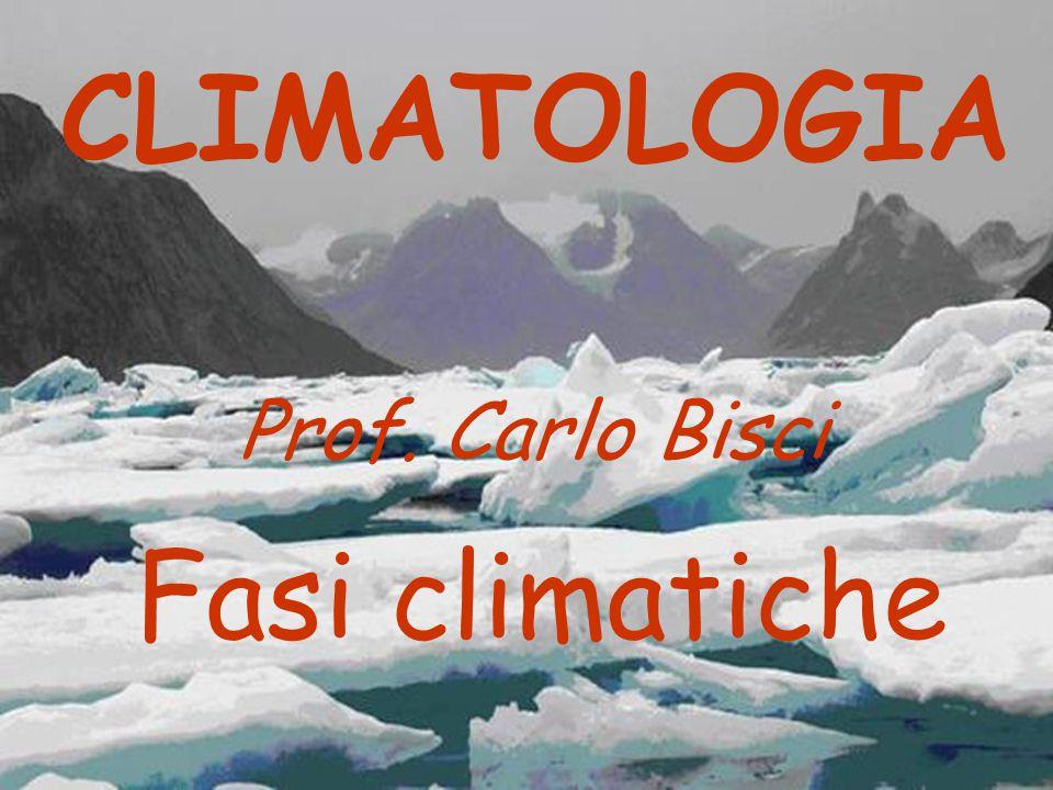 Fasi climatiche CLIMATOLOGIA Prof. Carlo Bisci