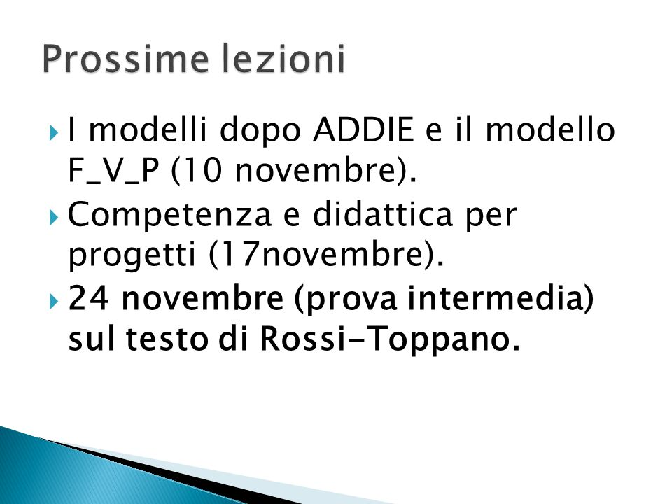  I modelli dopo ADDIE e il modello F_V_P (10 novembre).
