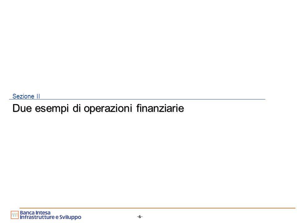 -6- Due esempi di operazioni finanziarie Sezione II