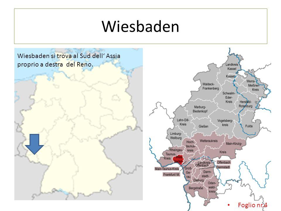 Wiesbaden Wiesbaden si trova al Sud dell' Assia proprio a destra del Reno. Foglio nr.4