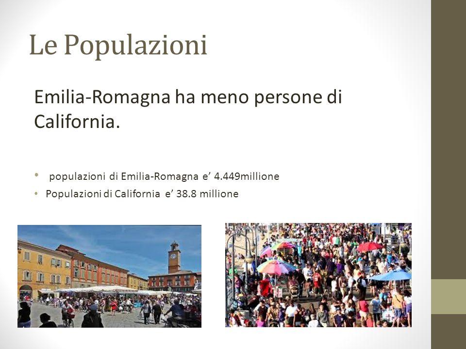 Le Populazioni Emilia-Romagna ha meno persone di California. populazioni di Emilia-Romagna e' 4.449millione Populazioni di California e' 38.8 millione