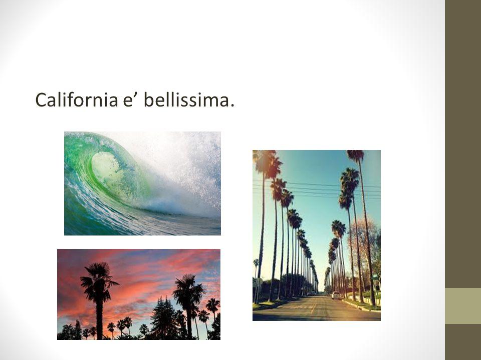California e' bellissima.