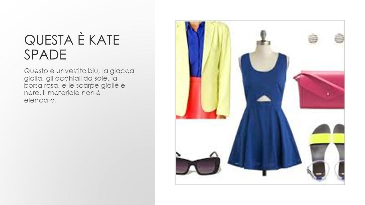 QUESTA È KATE SPADE Questo è unvestito blu, la giacca gialla, gli occhiali da sole, la borsa rosa, e le scarpe gialle e nere. Il materiale non è elenc