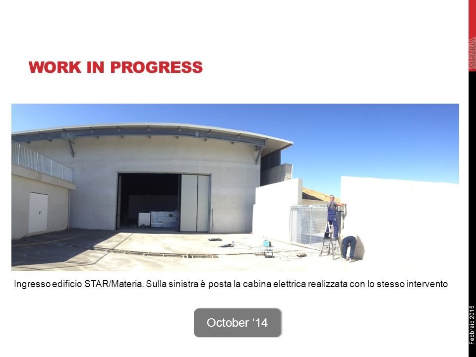 Febbraio 2015 WORK IN PROGRESS Sito STAR October '14 Ingresso edificio STAR/Materia.