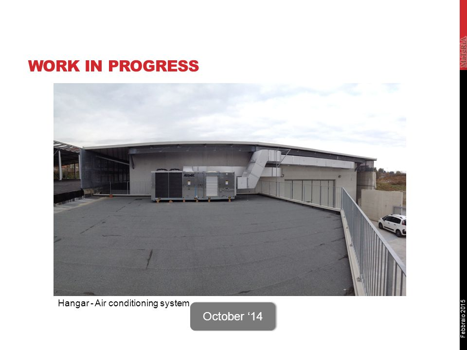 Febbraio 2015 WORK IN PROGRESS Sito STAR October '14 Hangar - Air conditioning system