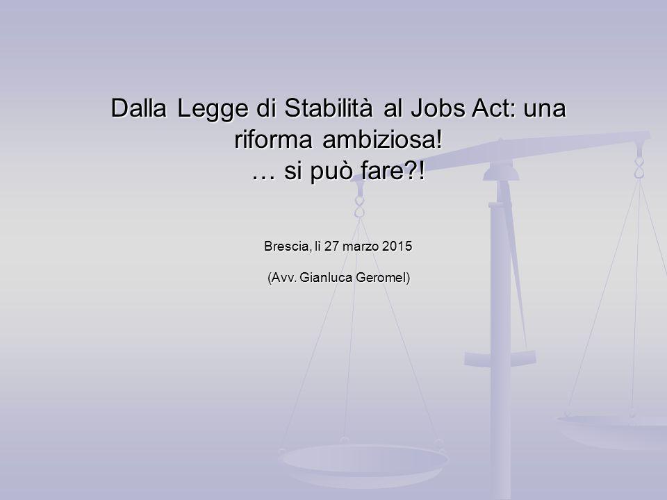 Dalla Legge di Stabilità al Jobs Act: una riforma ambiziosa.