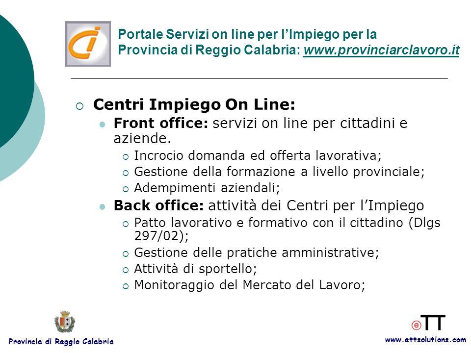 www.ettsolutions.com Provincia di Reggio Calabria  Centri Impiego On Line: Front office: servizi on line per cittadini e aziende.
